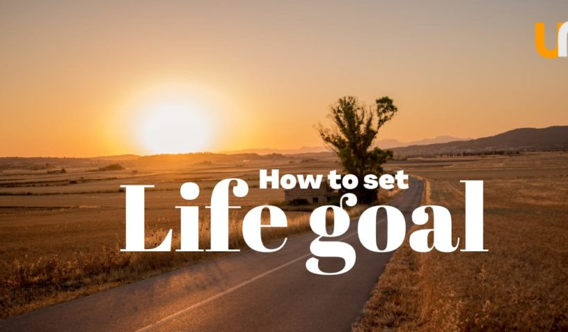 How to set a life goal