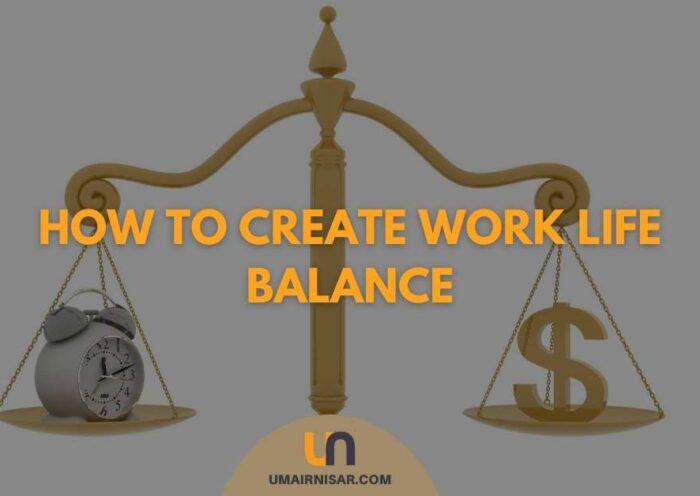 how to create an amazing work life balance