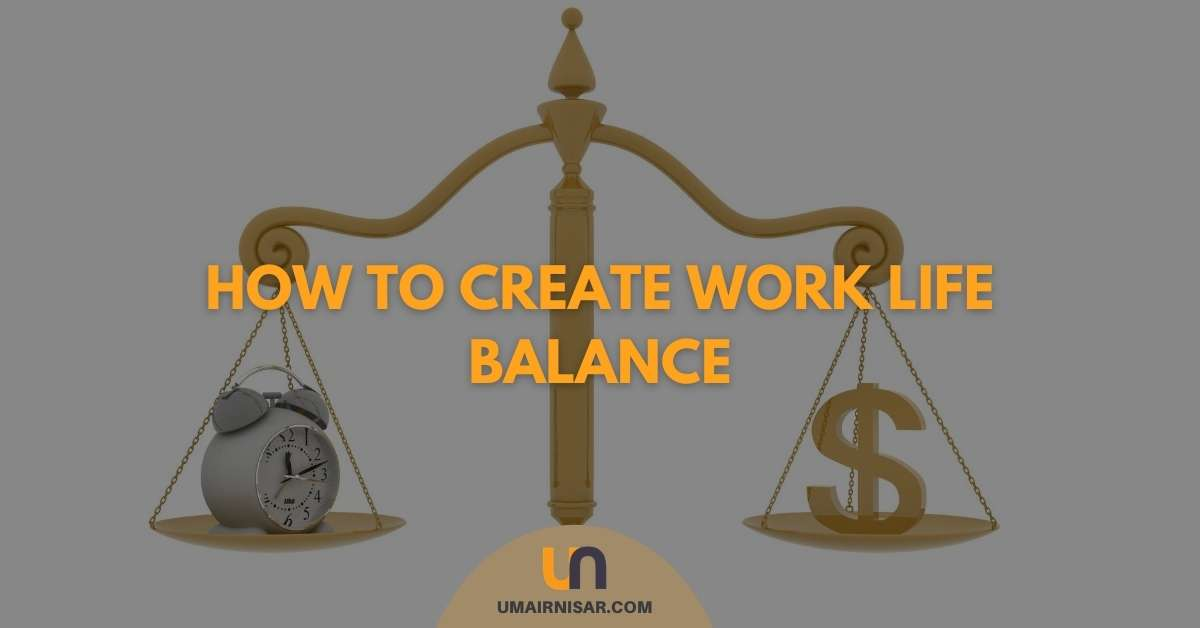 how to create an amazing work life balance