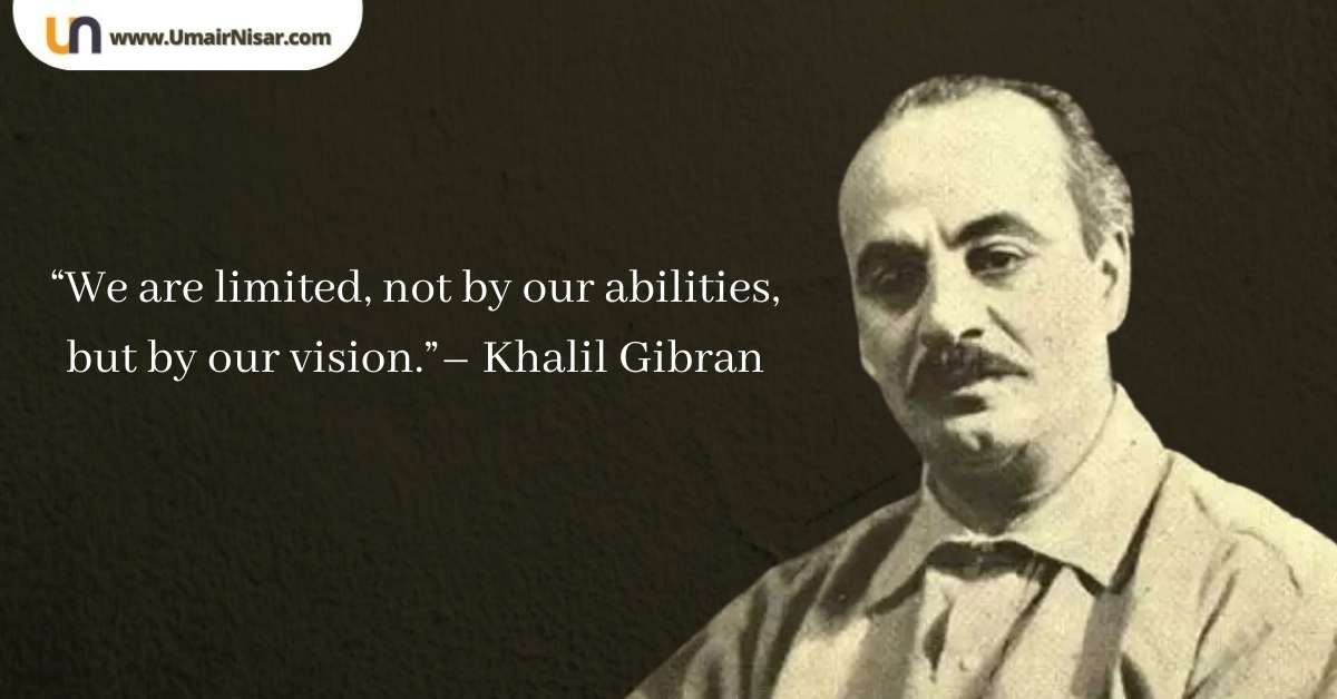 Top 25 Inspirational Khalil Gibran Quotes On Life