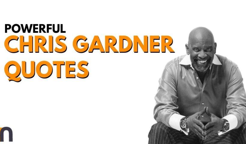 Top Chris Gardner Quotes