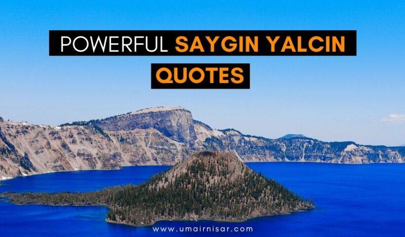 Top Saygin Yalcin Quotes