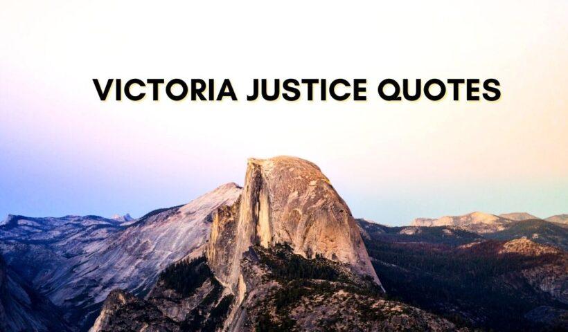 Top Victoria Justice Quotes