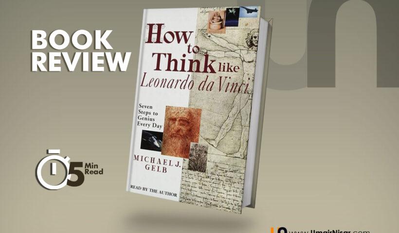 How To Think Like Leonardo Da Vinci Book Review