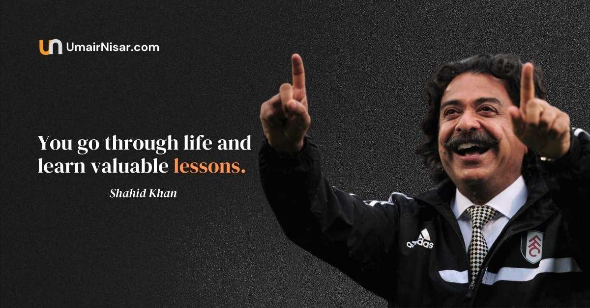 shahid khan quotes
