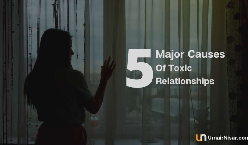 Causes Of Toxic Relationships